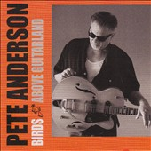 Pete Anderson: Birds Above Guitarland *