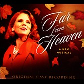 Kelli O'Hara/Isaiah Johnson/Steven Pasquale: Far from Heaven [Original Soundtrack]