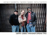Gerry Gibbs/Kenny Barron/Ron Carter (Bass): Thrasher Dream Trio [Digipak] *