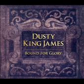 Various Artists: Dusty King James: Bound For Glory