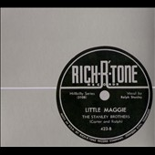 The Stanley Brothers: Earliest Recordings: The Complete Rich-R-Tone 78s 1947-1952 [Digipak]