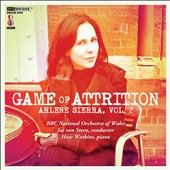 Arlene Sierra (b.1970) Vol. 2: 'Game of Attrition'; Moler; Piano Concerto; Aquilo / Huw Watkins, piano