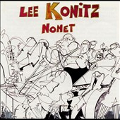 Lee Konitz: The Lee Konitz Nonet