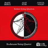 British String Quartets - Bridge, Bush, Wesley / Bochmann String Quartet