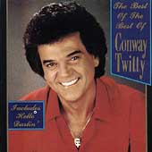 Conway Twitty: The Best of the Best of Conway Twitty