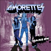 The Amorettes: Game On [Digipak]