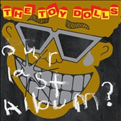 Toy Dolls (Punk): Our Last Album