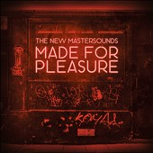 The New Mastersounds: Made for Pleasure [10/2]