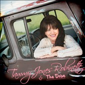 The Drive/Tammy Jones Robinette: Tammy Jones Robinette & The Drive [Digipak]