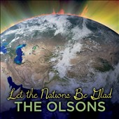The Olsons: Let the Nations Be Glad