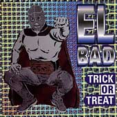 El Bad: Trick or Treat *