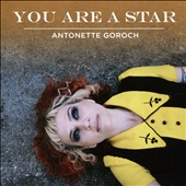 Antonette Goroch: You Are a Star