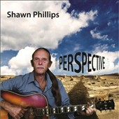 Shawn Phillips: Perspective