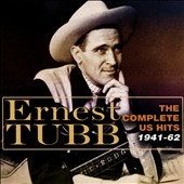 Ernest Tubb: The  Complete Hits, 1941-1962