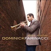 Dominick Farinacci: Short Stories [Digipak] *