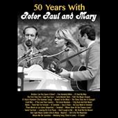 Peter, Paul and Mary: 50 Years with Peter Paul & Mary [Video] *