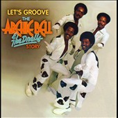 Archie Bell & the Drells: Let's Groove: The Archie Bell & the Drells Story *