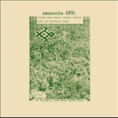 Fred Gales/Walter Maioli/Pit Piccinelli: Amazonia 6891: Sounds From Jungle - Natural Object