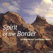 Various Artists: Spirit of Border: Northumbrian Traditional Music