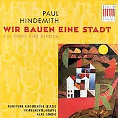 Hindemith: Wir bauen eine Stadt / Hans Sandig, et al