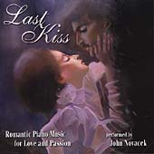 Last Kiss - Romantic Piano Music / John Novacek