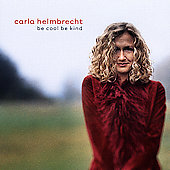 Carla Helmbrecht: Be Cool Be Kind