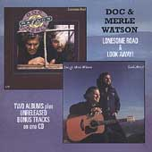 Doc & Merle Watson: Lonesome Road/Look Away!