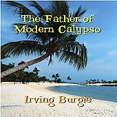Irving Burgie: The Father of Modern Calypso *