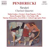 Penderecki: Sextet, Clarinet Quartet, etc / Lethiec, et al