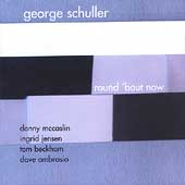 George Schuller: Round 'Bout Now