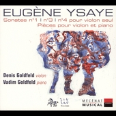 Ysaÿe: Sonates no 1, 3 and 4, etc / Goldfeld, et al