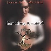 Sarah Metzner: Something Beautiful