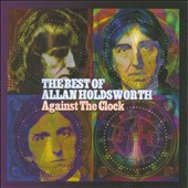 Allan Holdsworth: Against The Clock: Best Of *