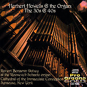 Herbert Howells and the Organ: The 30's & 40's / R. B. Dobey