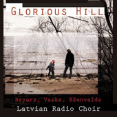 Bryars: Glorious Hill, Cadman Requiem, etc;  Vasks, Esenvald