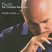 Faur&eacute;: Complete Nocturnes / Charles Owen