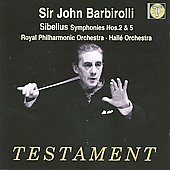Sibelius: Symphonies no 2 & 5 / Barbirolli, Hall&eacute; Orchestra, Royal PO