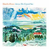 Claus Ogerman/Danilo Pérez: Across the Crystal Sea *