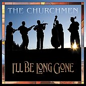 The Churchmen: I'll Be Long Gone *