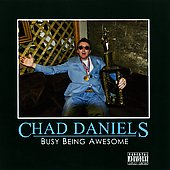 Chad Daniels/Chad Daniels: Busy Being Awesome [PA]