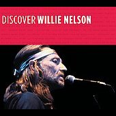 Willie Nelson: Discover Willie Nelson