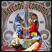 Various Artists: Ballads and Corridos 1945-1975