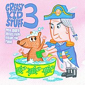 Various Artists: Greasy Kid Stuff, Vol. 3: Even More Songs from Inside the Radio