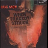 Hank Snow: When Tragedy Struck