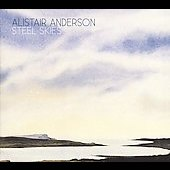 Alistair Anderson: Steel Skies [Digipak] *