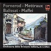 Swiss Symphonic Composers, Vol. 2: Fornerod, Mettraux, Balissat, Maffei