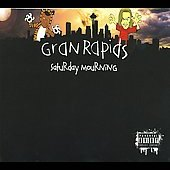 Gran Rapids: Saturday Mourning [PA] [Digipak]