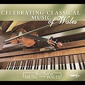 Celebrating Classical Music of Wales