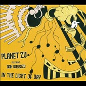Planet Zu/Dan Baraszu: In the Light of Day