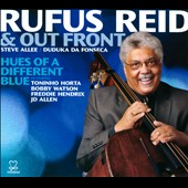 Rufus Reid & Out Front/Rufus Reid: Hues of a Different Blue [Digipak] *